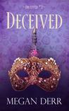 Deceived (Deceived, #1)