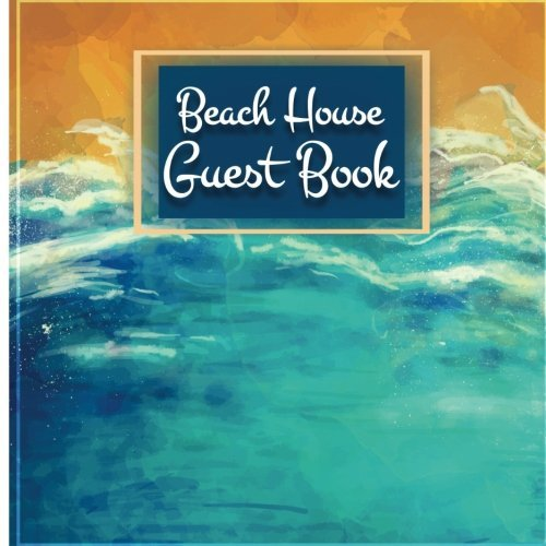 Beach House Guest Book: Guest Book For Beach Hous, Vacation Rentals, Cabin Guest, Guest House, Hotel