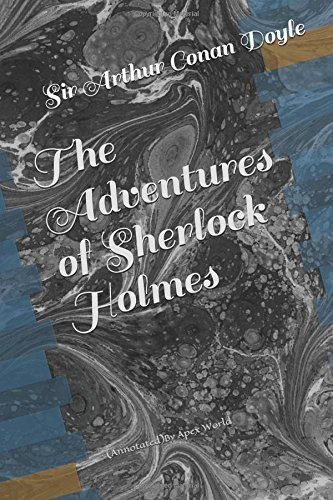 The Adventures of Sherlock Holmes: (Annotated) (A SCANDAL IN BOHEMIA)