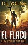 El Flaco (Dark Republic #3)