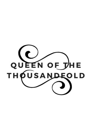Queen of the Thousandfold