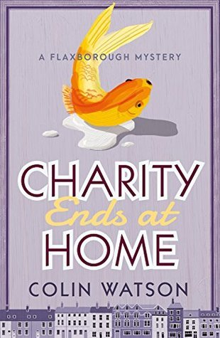 Charity Ends at Home (Flaxborough Chronicles, #5)