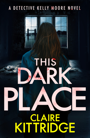 This Dark Place (Detective Kelly Moore, #1)