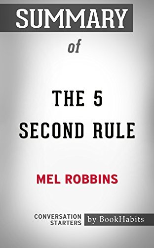 Summary of The 5 Second Rule: Transform Your Life, Work, and Confidence with Everyday Courage: Conversation Starters