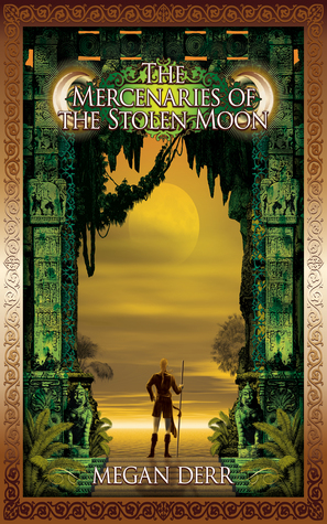 The Mercenaries of the Stolen Moon (Tales of the High Court #4)