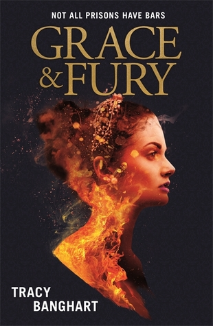 Grace and Fury (Grace and Fury #1) – Tracy Banghart