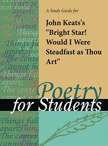"""A Study Guide for John Keats's """"Bright Star! Would I Were Steadfast as Thou Art"""""""