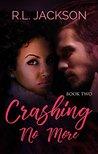 Crashing No More (Crashing Into Me #2)