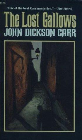 The Lost Gallows (Henri Bencolin, #3)