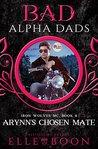 Arynn's Chosen Mate: Bad Alpha Dads (Iron Wolves MC, #8)