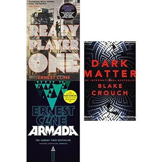 Ready Player One, Armada and Dark Matter: 3 Book Collection