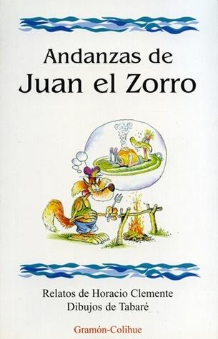 Andanzas de Juan El Zorro por Horacio Clemente, Tabaré