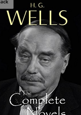 The Complete Novels of H. G. Wells (Over 50 Works: The Time Machine, The Island of Doctor Moreau, The Invisible Man, The War of the Worlds, The History of Mr. Polly, The War in the Air and many more!)