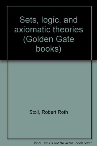 Sets, Logic and Axiomatic Theories