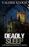 Deadly Sleep (Hudson and Connolly, #1)