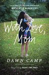 The With Love, Mom: Stories About the Remarkable Bond Between Mothers and Daughters