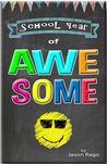 School Year of Awesome by Jason Rago