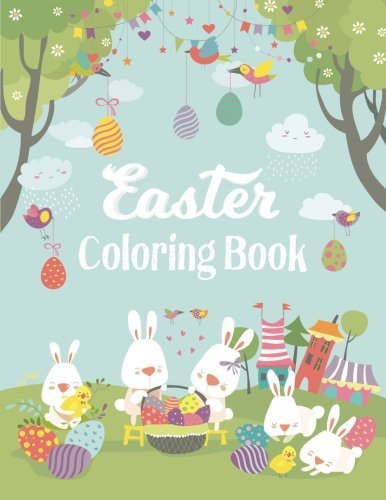 Easter Coloring Book: Adult Coloring Book with fun, Happy Easter, Relaxing Coloring Pages, Easter Eggs, Easter Bunnies, Easter Coloring Pages (Easter Coloring Lucy) (Volume 1)