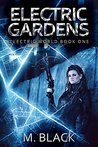 Electric Gardens (Electric World #1)