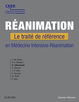 Réanimation: Le traité de référence en Médecine Intensive-Réanimation