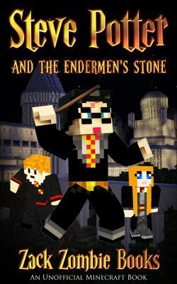 Minecraft Steve Potter And The Endermens Stone A Parody Of Harry An Unofficial Book Books