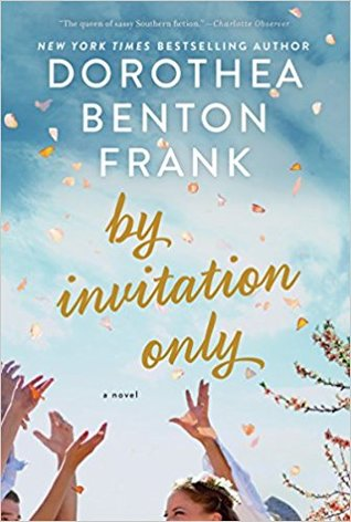 Preorder By Invitation Only by Dorothea Benton Frank