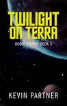 Twilight on Terra (Robot Empire)