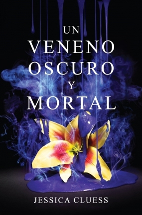 Un veneno oscuro y mortal (Kingdom on Fire, #2)