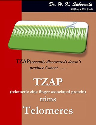 """""""TZAP (Telomere Zinc-finger Associated Protein) Trims Telomeres"""": TZAP (recently discovered) doesn't produce Cancer…"""