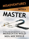 Misadventures with a Master (Misadventures, #14)