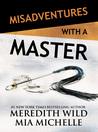 Misadventures with a Master (Misadventures, #14)