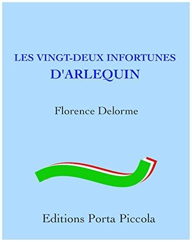 Les Vingt-Deux Infortunes d'Arlequin: D'après un canevas de commedia dell'arte de Carlo Goldoni