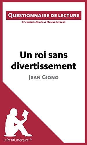 Un roi sans divertissement de Jean Giono: Questionnaire de lecture