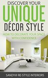Discover Your Unique Décor Style by Sandy Anchondo
