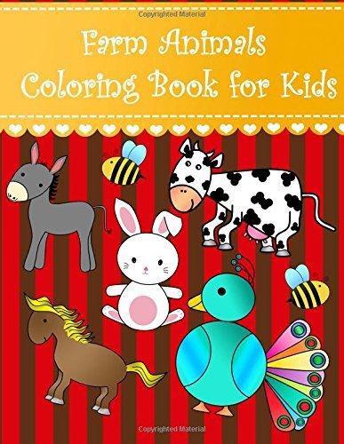 Farm Animals Coloring Book for Kids: Big easy farm animals coloring book for kids and toddlers. Large cute animals; alpaca cow cat chicken dog goat ... (Animal Coloring Books for kids) (Volume 6)