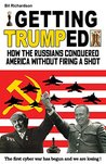 Getting Trumped: How the Russians Conquered America Without Firing a Shot