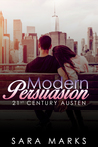 Modern Persuasion by Sara  Marks