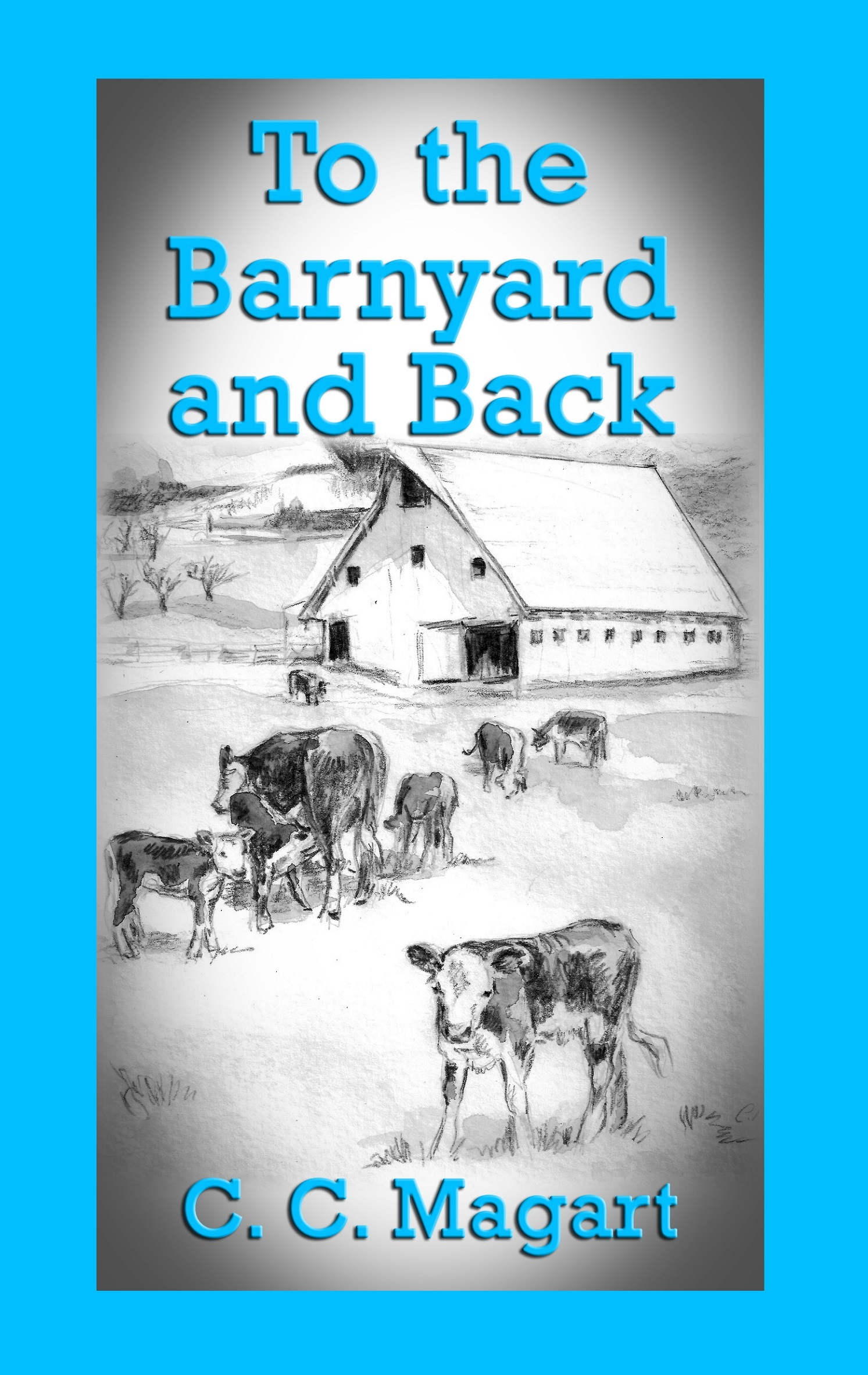 To the Barnyard and Back: Celebration of a Country Life (Volume 2)