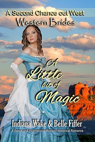 Western Brides A Little Bit Of Magic Sweet And Inspirational Historical Romance