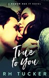 True to You (Rumor Has It, #2)