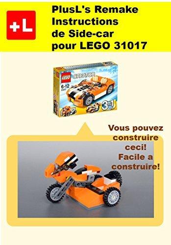 PlusL's Remake Instructions de Side-car pour LEGO 31017: Vous pouvez construire le Side-car de vos propres briques!