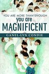You Are More Than Enough: You Are Magnificent