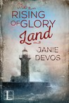 The Rising of Glory Land by Janie DeVos