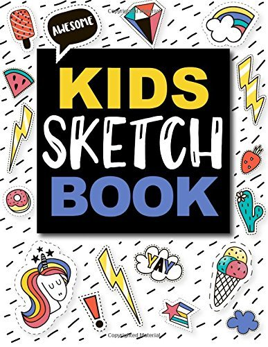 Sketch Book For Kids: Practice How To Draw Workbook, 8.5 x 11 Large Blank Pages For Sketching (Classroom Edition Sketchbook For Kids, Journal And Sketch Pad For Drawing and Doodling)