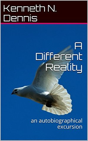 A Different Reality: an autobiographical excursion