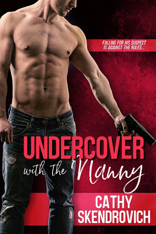 Undercover With the Nanny by Cathy Skendrovich