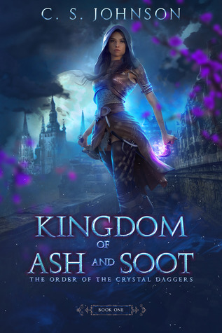 Kingdom of Ash and Soot by C.S.  Johnson