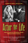 Actor for Life by Connie de Veer