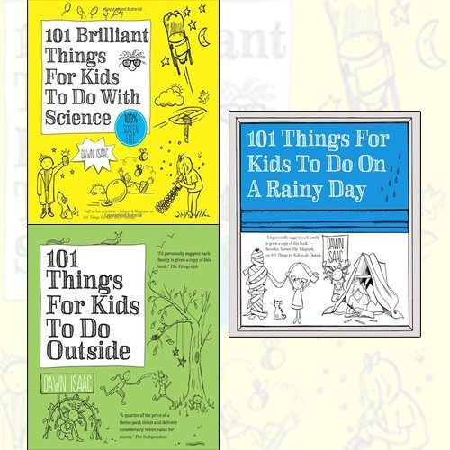 Dawn Isaac 3 Books Collection Set - 101 Brilliant Things for Kids to Do with Science,101 Things For Kids To Do Outside,101 Things for Kids to Do on a Rainy Day