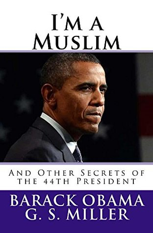I'm a Muslim: And Other Secrets of the 44th President